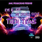 Them Jeans von Eye G