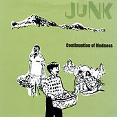 Continuation of Madness by Junk