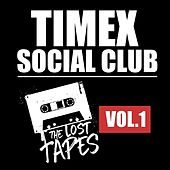 The Lost Tapes, Vol. 1 by Timex Social Club