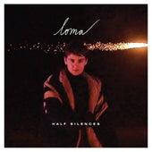 Half Silences by Loma