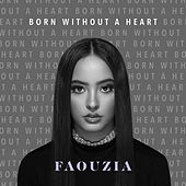 Born Without A Heart by Faouzia