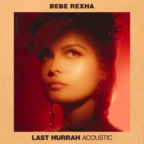 Last Hurrah (Acoustic) von Bebe Rexha