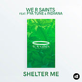 Shelter Me by We R Saints