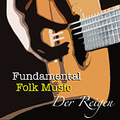 Der Reigen Fundamental Folk Music von Various Artists
