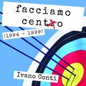 Facciamo cento (1994-1999) von Ivano Conti