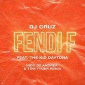 Fendi F (Nico De Andrea & Tom Tyger Remix) by DJ Cruz