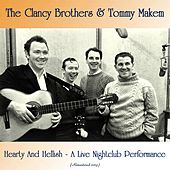 Hearty And Hellish - A Live Nightclub Performance (Remastered 2019) by The Clancy Brothers
