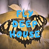 Fly Deep House di Various Artists