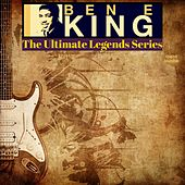 Ben E King / The Ultimate Legends Series by Ben E. King