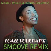 I Call Your Name Smoove Remix by Nicole Willis