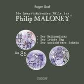 Die haarsträubenden Fälle des Philip Maloney Vol. 86 von Michael Schacht
