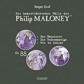 Die haarsträubenden Fälle des Philip Maloney, Vol. 88 von Michael Schacht