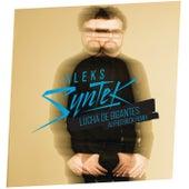 Lucha de Gigantes (Aleks Syntek / Alfred Beck Remix) de Aleks Syntek