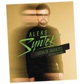 Lucha de Gigantes (En Vivo) de Aleks Syntek