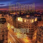 Moonlight in Madrid de Jim Chappell