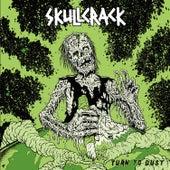 Turn to Dust de Skullcrack