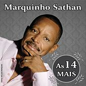 As 14 Mais de Marquinho Sathan