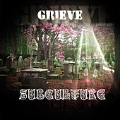 Grieve by Subculture