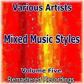 Mixed Music Styles Vol. 5 by Various Artists