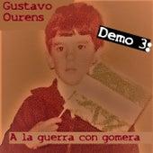Demo 3: A la guerra con gomera by Gustavo Ourens