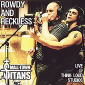 Rowdy and Reckless (Live at Think Loud Studios) by Small Town Titans