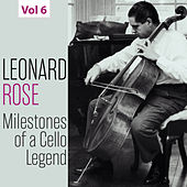 Milestones of a Cello Legend: Leonard Rose, Vol. 6 de Leonard Rose