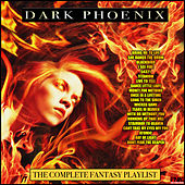 Dark Phoenix - The Complete Fantasy Playlist by Various Artists