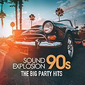 Sound Explosion 90s (The Big Party Hits) by Various Artists