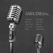 Esirgemeden by Various Artists