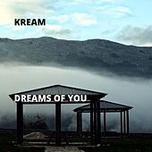 Dreams of You by Kream