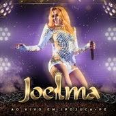 Ep 4: Ao Vivo em Ipojuca - PE de Joelma