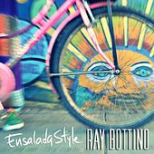 Ensalada Style by Ray Bottino
