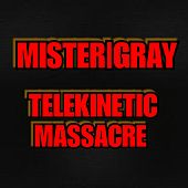 Telekinetic Massacre by Mister