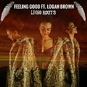 Feeling Good de Living Roots
