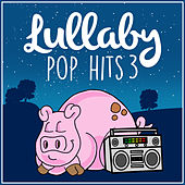 Lullaby… Pop Hits Vol. 3 (Lullaby Renditions) de Lullaby Dreamers