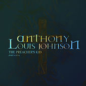 The Preacher's Kid, Pt. 4 of 4 by Anthony Louis Johnson