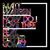 How Do I Love Thee (feat. Pepper Gomez) by Matt Warren
