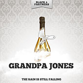 The Rain Is Still Falling von Grandpa Jones