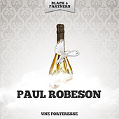 Une Forteresse by Paul Robeson