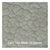 Lord, You Made Us Human by Dinah Washington