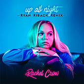 Up All Night (Ryan Riback Remix) von Rachel Crow