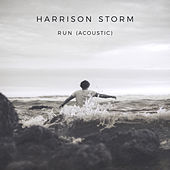 Run (Acoustic) by Harrison Storm