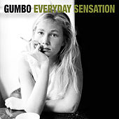 Everyday Sensation by Gumbo