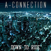 Down to Ride de A-Connection