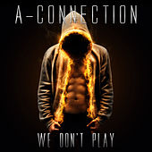 We Don't Play de A-Connection