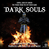 Dark Souls - Gwyn, Lord Of Cinder - Theme Song by Geek Music