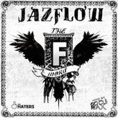 The F Word de Jazflow
