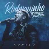Começo by Rodriguinho