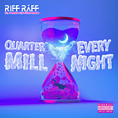 JODY HiGHROLLER QUARTER MiLL EVERY NIGHT von Riff Raff