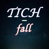 Fall by Tich